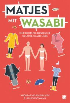 Matjes mit Wasabi - Neuenkirchen, Andreas; Katayama, Junko
