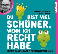 Du bist viel schöner, wenn ich Recht habe, 2 Audio-CDs - Meier, Mia L.; Hayers, Johannes