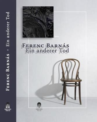 Ein anderer Tod - Barnás, Ferenc