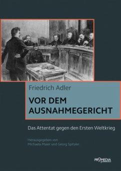 Vor dem Ausnahmegericht - Adler, Friedrich