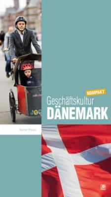 Geschäftskultur Dänemark kompakt - Perau, Reiner