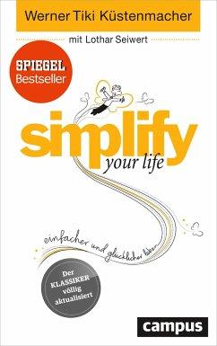 simplify your life - Küstenmacher, Werner 'Tiki'; Seiwert, Lothar J.