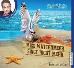 Miss Wattenmeer singt nicht mehr / Ostfriesen-Krimi Bd.3 (4 Audio-CDs) - Franke, Christiane; Kuhnert, Cornelia
