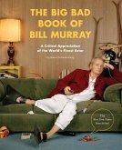 The Big Bad Book of Bill Murray (eBook, ePUB)