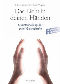Das Licht in Deinen Händen (eBook, ePUB) - Schumacher, Ute-Lisa; Wegener, Ilona