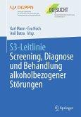 S3-Leitlinie Screening, Diagnose und Behandlung alkoholbezogener Störungen (eBook, PDF)