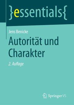 Autorität und Charakter (eBook, PDF) - Benicke, Jens