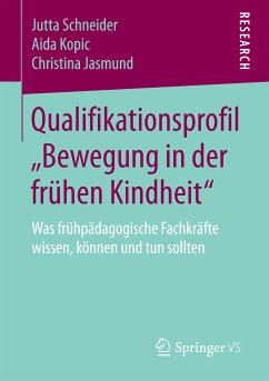 """Qualifikationsprofil """"Bewegung in der frühen Kindheit"""" (eBook, PDF) - Schneider, Jutta; Kopic, Aida; Jasmund, Christina"""