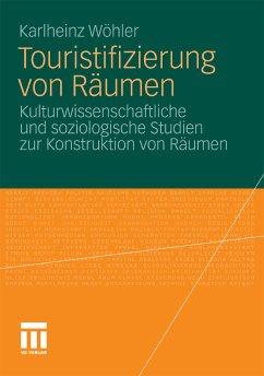 Touristifizierung von Räumen (eBook, PDF) - Wöhler, Karlheinz