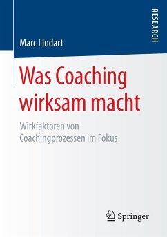 Was Coaching wirksam macht (eBook, PDF) - Lindart, Marc