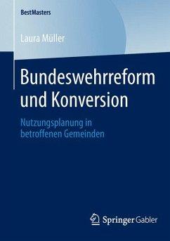 Bundeswehrreform und Konversion (eBook, PDF) - Müller, Laura