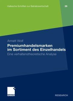 Premiumhandelsmarken im Sortiment des Einzelhandels (eBook, PDF) - Wolf, Annett