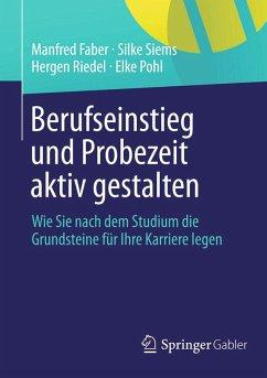 Berufseinstieg und Probezeit aktiv gestalten (eBook, PDF) - Faber, Manfred; Siems, Silke; Riedel, Hergen; Pohl, Elke