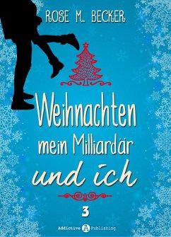 Weihnachten, mein Milliardär und ich - 3 (eBook...