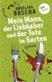 Mein Mann, der Liebhaber und der Tote im Garten (eBook, ePUB)