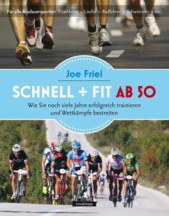 Schnell + fit ab 50 (eBook, ePUB) - Friel, Joe