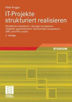 IT-Projekte strukturiert realisieren (eBook, PDF)