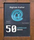 50 Schlüsselideen Digitale Kultur (eBook, PDF)