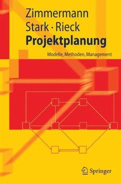 Projektplanung (eBook, PDF) - Zimmermann, Jürgen; Stark, Christoph; Rieck, Julia
