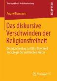 Das diskursive Verschwinden der Religionsfreiheit (eBook, PDF)
