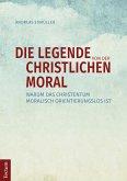 Die Legende von der christlichen Moral (eBook, ePUB)