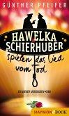 Hawelka & Schierhuber spielen das Lied vom Tod (eBook, ePUB)