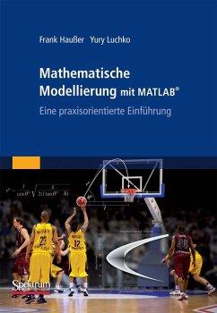 Mathematische Modellierung mit MATLAB (eBook, PDF) - Haußer, Frank; Luchko, Yury