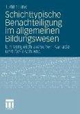 Schichttypische Benachteiligung im allgemeinen Bildungswesen (eBook, PDF)