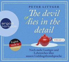 The devil lies in the detail Bd.2 (2 Audio-CDs) - Littger, Peter