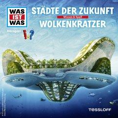 WAS IST WAS Hörspiel: Städte der Zukunft / Wolk...