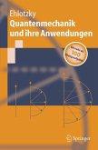 Quantenmechanik und ihre Anwendungen (eBook, PDF)