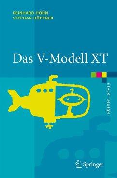 Das V-Modell XT (eBook, PDF) - Höppner, Stephan; Höhn, Reinhard