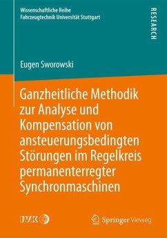 Ganzheitliche Methodik zur Analyse und Kompensation von ansteuerungsbedingten Störungen im Regelkreis permanenterregter Synchronmaschinen (eBook, PDF) - Sworowski, Eugen