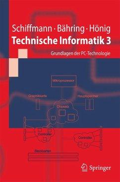 Technische Informatik 3 (eBook, PDF) - Bähring, Helmut; Hönig, Udo; Schiffmann, Wolfram