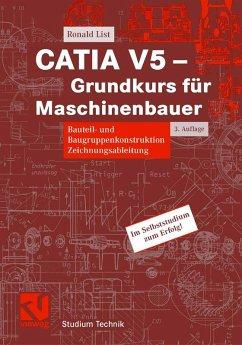 CATIA V5 - Grundkurs für Maschinenbauer (eBook, PDF) - List, Ronald