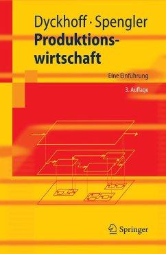 Produktionswirtschaft (eBook, PDF) - Spengler, Thomas S.; Dyckhoff, Harald