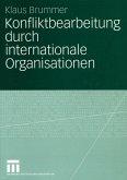Konfliktbearbeitung durch internationale Organisationen (eBook, PDF)
