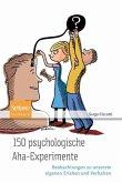 150 psychologische Aha-Experimente (eBook, PDF)