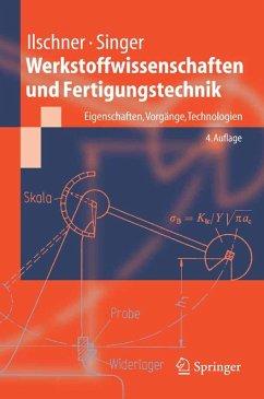 Werkstoffwissenschaften und Fertigungstechnik (eBook, PDF) - Ilschner, Bernhard; Singer, Robert F.