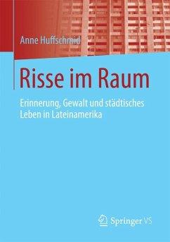 Risse im Raum (eBook, PDF) - Huffschmid, Anne