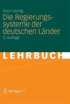 Die Regierungssysteme der deutschen Länder (eBook, PDF) - Leunig, Sven