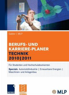 Gabler   MLP Berufs- und Karriere-Planer Technik 2010   2011 (eBook, PDF) - Faber, Manfred; Brink, Alfred; Reulein, Dunja; Pohl, Elke; Wettlaufer, Ralf; Ernst-Auch, Ursula; Jendrosch, Thomas; Wilken, Lilli; Hesse, Jürgen; Schrader, Hans Christian; Siems, Silke; Zwick, Volker; Verse-Herrmann, Angela