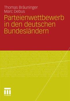 Parteienwettbewerb in den deutschen Bundesländern (eBook, PDF) - Debus, Marc; Bräuninger, Thomas