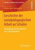 Geschichte der sozialpädagogischen Arbeit an Schulen (eBook, PDF)