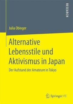 Alternative Lebensstile und Aktivismus in Japan (eBook, PDF) - Obinger, Julia
