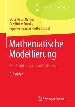 Mathematische Modellierung (eBook, PDF) - Günzel, Silke; Peters, G.; Gasser, Ingenuin; Dresky, Caroline