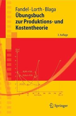 Übungsbuch zur Produktions- und Kostentheorie (eBook, PDF) - Fandel, Günter; Blaga, Steffen; Lorth, Michael
