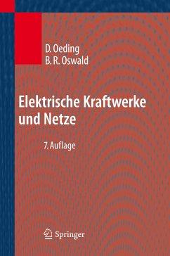 Elektrische Kraftwerke und Netze (eBook, PDF) - Oeding, Dietrich; Oswald, Bernd Rüdiger