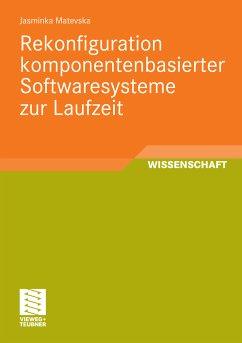 Rekonfiguration komponentenbasierter Softwaresysteme zur Laufzeit (eBook, PDF) - Matevska, Jasminka