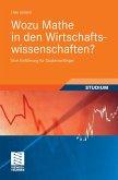 Wozu Mathe in den Wirtschaftswissenschaften? (eBook, PDF)